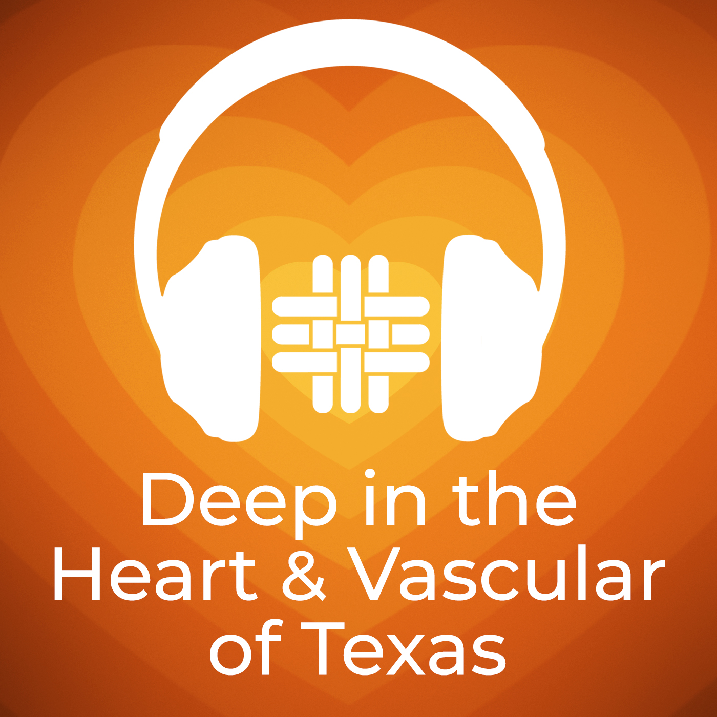 Deep in the Heart & Vascular of Texas Podcast Artwork