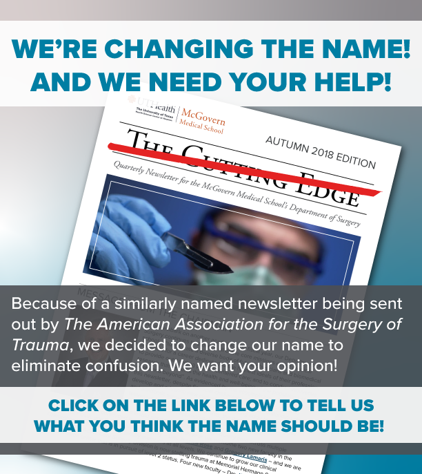 image from We Need YOUR Help Renaming the Quarterly Newsletter for the McGovern Medical School's Department of Surgery