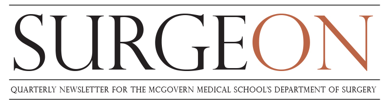 SurgeON: Quarterly Newsletter for the McGovern Medical School's Department of Surgery