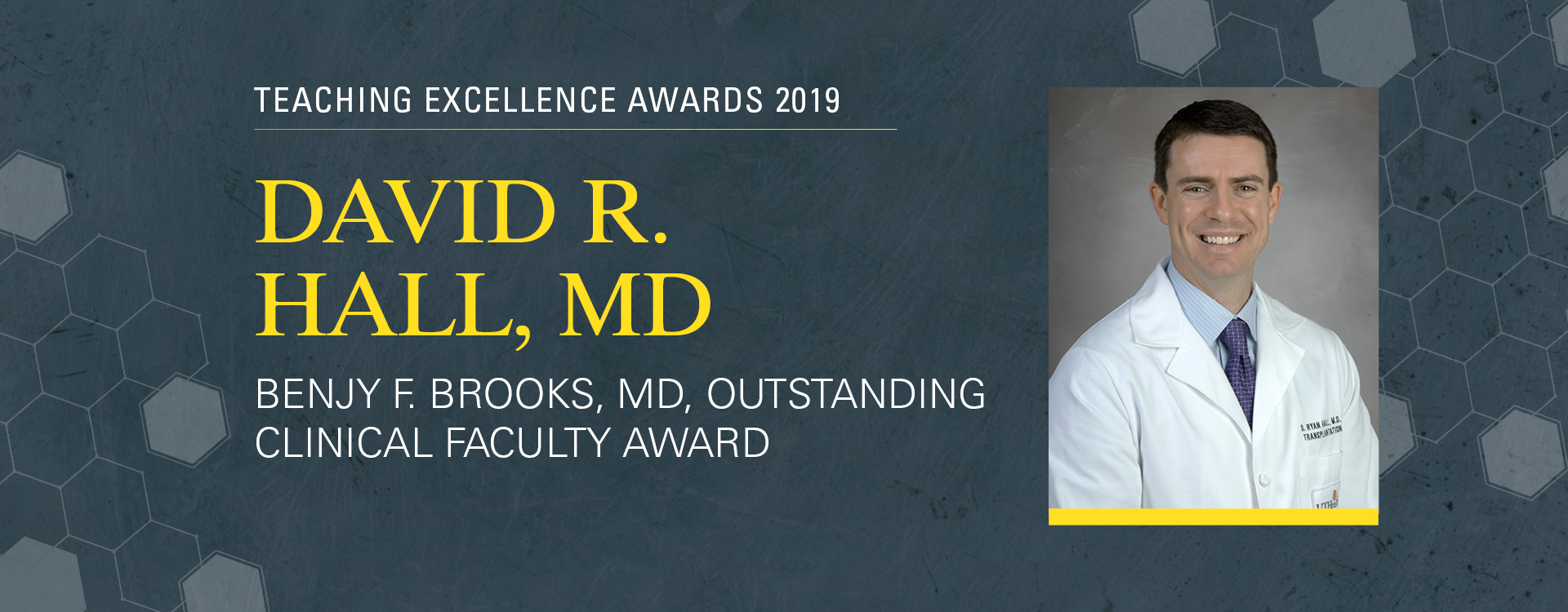 David R. Hall, MD, Teaching Excellence Award